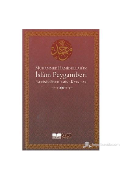 Muhammed Hamidullah'In İslam Peygamberi Eserinin Siyer İlmine Katkıları (Makaleler)-Kolektif