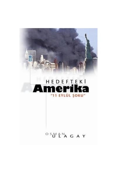 Hedefteki Amerika - 11 Eylül Şoku-Osman Ulagay