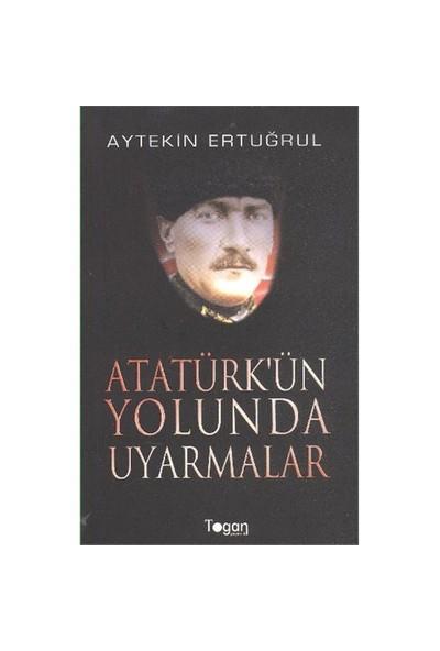 Atatürk'Ün Yolunda Uyarmalar-Aytekin Ertuğrul