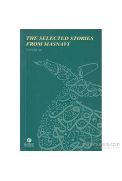 The Selected Stories From Masnavi-Mevlana Celaleddin Rumi