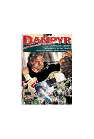 Dampyr Süper Cilt: 14 Napoli Gizemleri, Kayıp Adımlar Tiyatrosu, Cambridge Hayaletleri, Hayalet Şehrin Vampirleri-Mauro Boselli