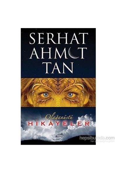 Olağanüstü Hikayeler - Serhat Ahmet Tan