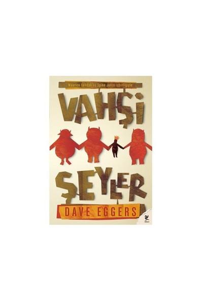 Vahşi Şeyler-Dave Eggers