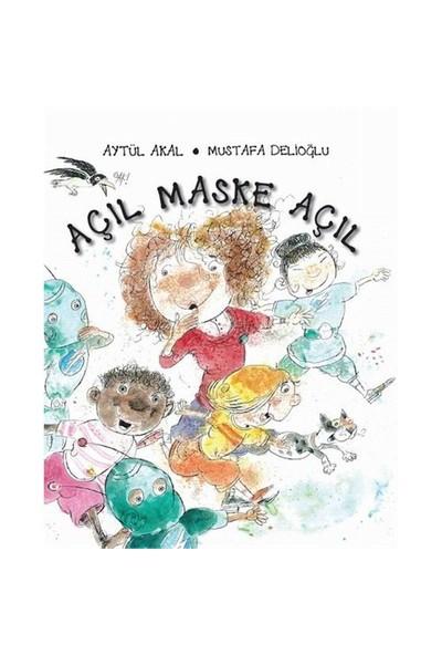 Açıl Maske Açıl (5 - 8 Yaş)-Aytül Akal