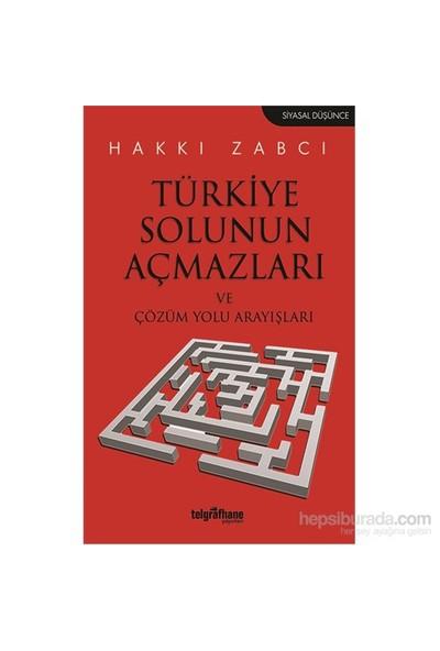 Türkiye Solunun Açmazları Ve Çözüm Yolu Arayışları-Hakkı Zabcı