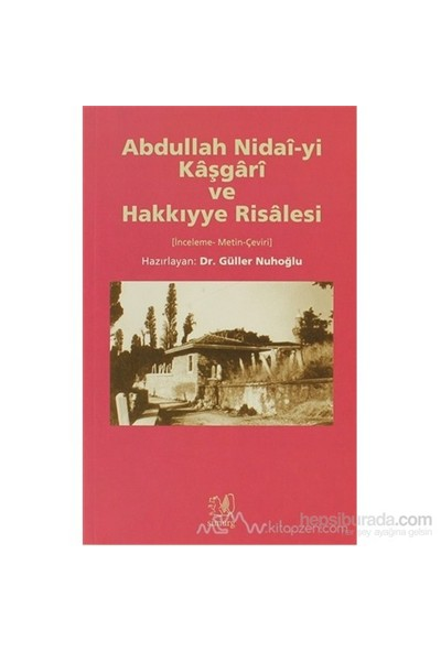 Abdullah Nidai-Yi Kaşgari Ve Hakkıyye Risalesi-Kolektif