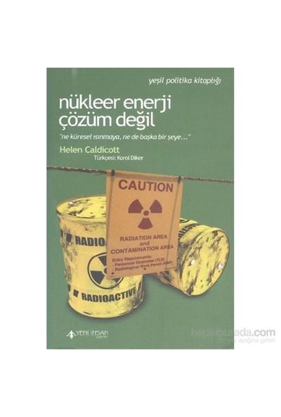 Nükleer Enerji Çözüm Değil-Helen Caldicott