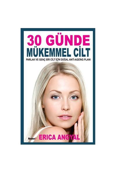 30 Günde Mükemmel Cilt-Erica Angyal