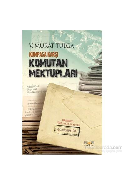 Kumpasa Karşı Komutan Mektupları-V. Murat Tulga