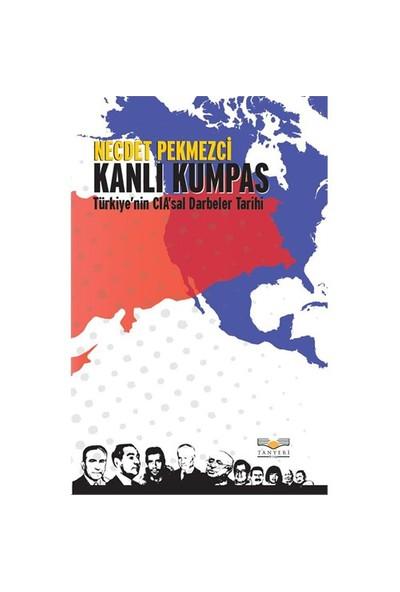 Kanlı Kumpas - (Türkiye'Nin Cıa'Sal Darbeler Tarihi)-Necdet Pekmezci