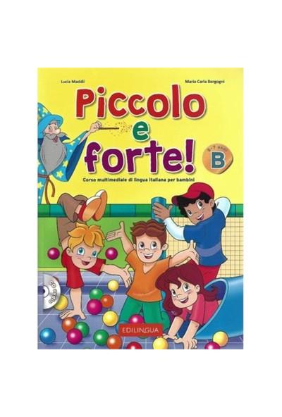 Piccolo E Forte! B +Cd (Çocuklar İçin İtalyanca)