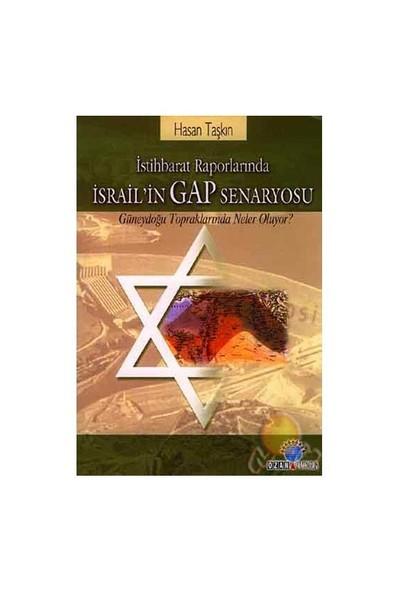 İstihbarat Raporlarında İsrail'in Gap Senaryosu