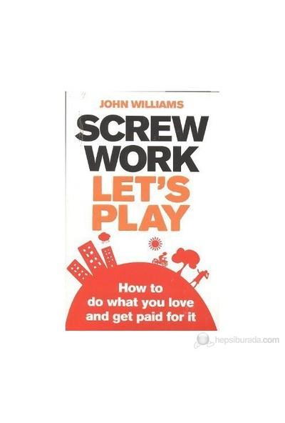 Screw Work, Let'S Play-John Williams