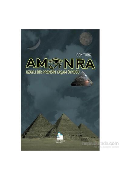 Amon Ra - Uzaylı Bir Prensin Yaşam Öyküsü-Gök Türk