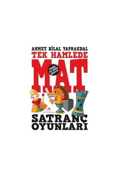Tek Hamlede Mat - Satranç Oyunları (Temel ve Orta Seviye) - Ahmet Bilal Yaprakdal
