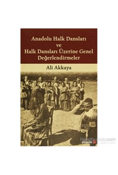 Anadolu Halk Dansları Ve Halk Dansları Üzerine Genel Değerlendirmeler-Ali Akkaya