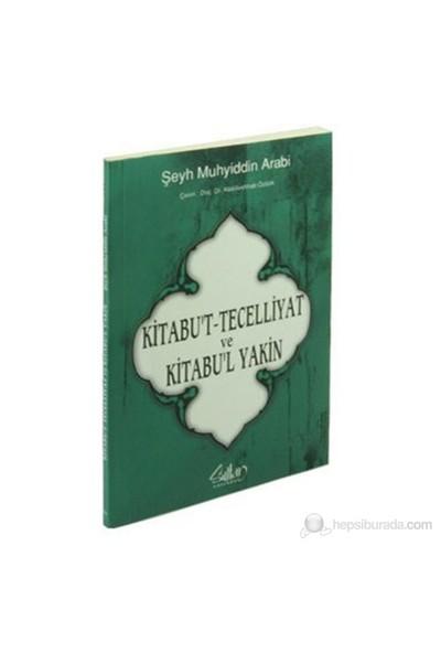 Kitabu't Tecelliyat ve Kitabu'l Yakin (Tecelliler Kitabı)