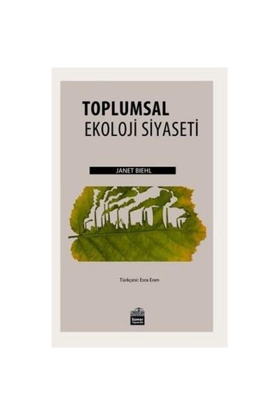 Toplumsal Ekoloji Siyaseti-Janet Biehl