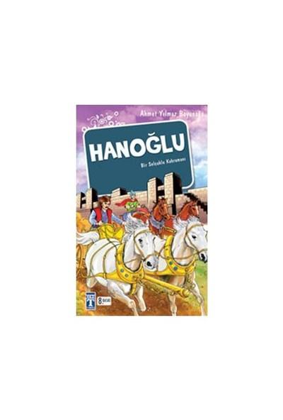 Hanoğlu / Bir Selçuklu Kahramanı - Ahmet Yılmaz Boyunağa