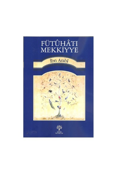 Fütuhat-I Mekkiye-Muhyiddin İbn Arabi