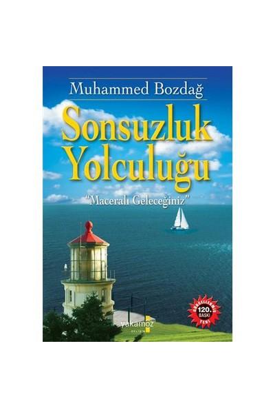 Sonsuzluk Yolculuğu-Muhammed Bozdağ