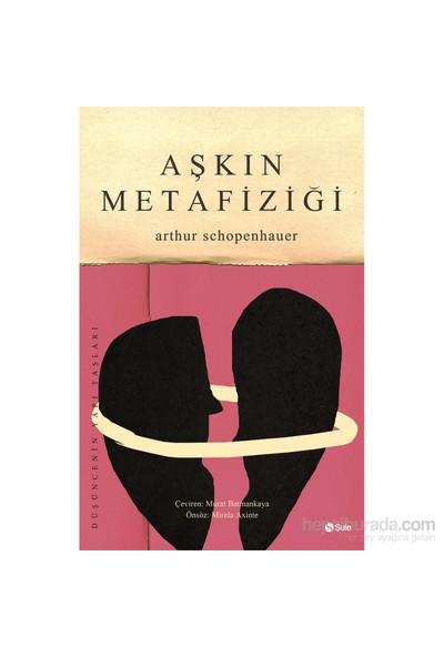 Aşkın Metafiziği-Arthur Schopenhauer