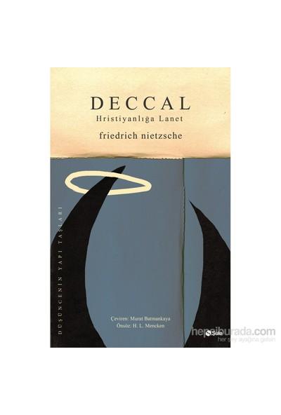 Deccal: Hıristiyanlığa Lanet-Friedrich Wilhelm Nietzsche