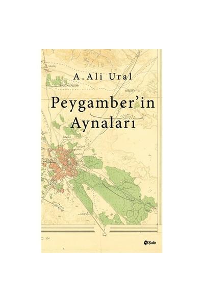 Peygamber'İn Aynaları - A. Ali Ural