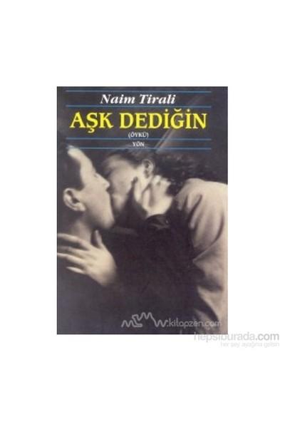 Aşk Dediğin-Naim Tirali