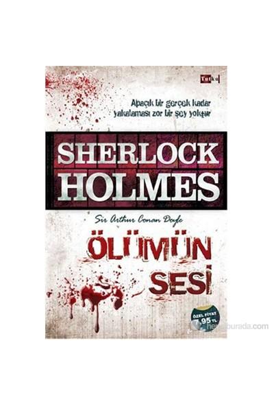 Sherlock Holmes - Ölümün Sesi - Sir Arthur Conan Doyle