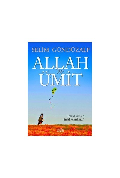 Allah Ve Ümit-Selim Gündüzalp