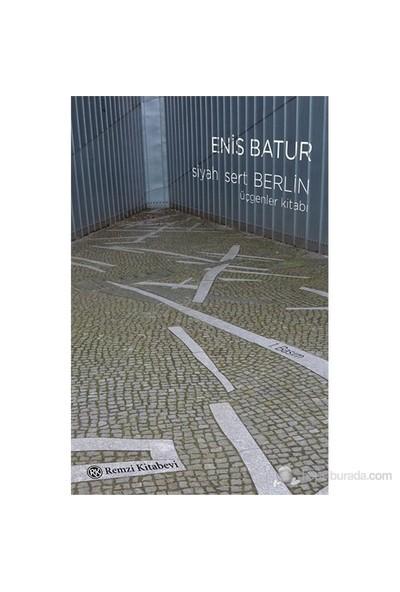 Siyah Sert Berlin - Üçgenler Kitabı-Enis Batur