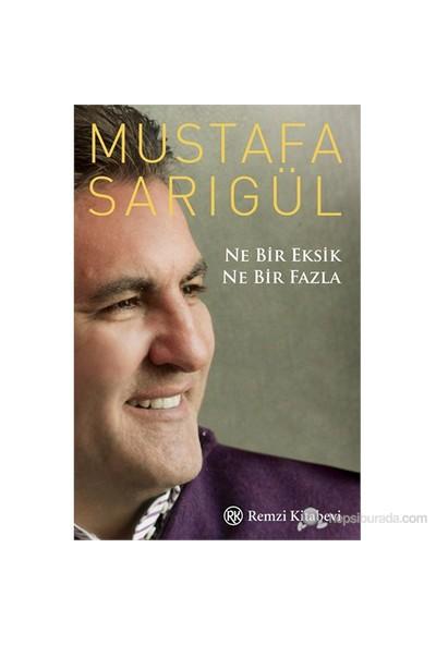 Ne Bir Eksik Ne Bir Fazla-Mustafa Sarıgül