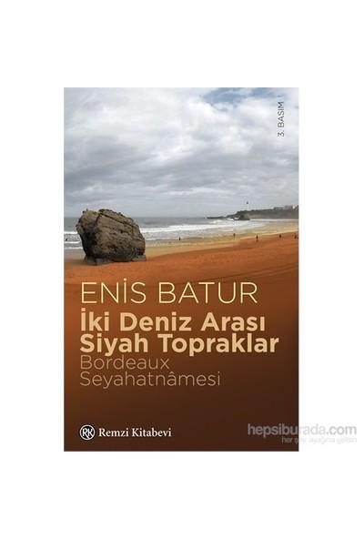 İki Deniz Arası Siyah Topraklar-Enis Batur