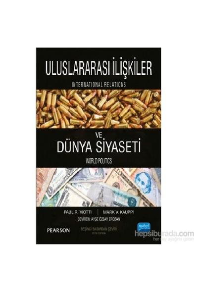 Uluslararası İlişkiler Ve Dünya Siyaseti - International Relations And World Politics-Mark V. Kauppi
