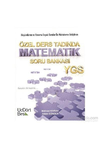 Üç Dört Beş YGS Özel Ders Tadında Matematik Soru Bankası - Mehmet Kıvrak