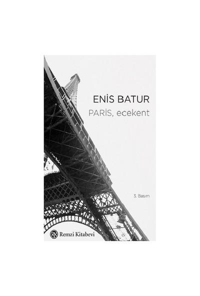 Paris, Ecekent-Enis Batur