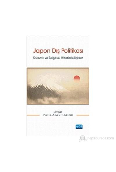 Japon Dış Politikası - (Sistemik Ve Bölgesel Aktörlerle İlişkiler)-Kolektif