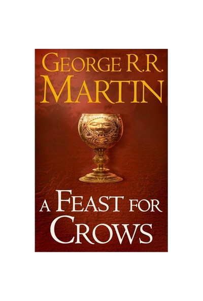 A Feast For Crows (A Song Of Ice & Fire, Book 4)-George R. R. Martin