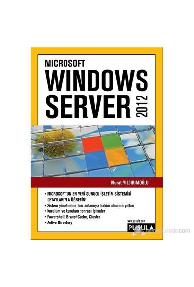 Windows Server 2012 - Murat Yıldırımoğlu