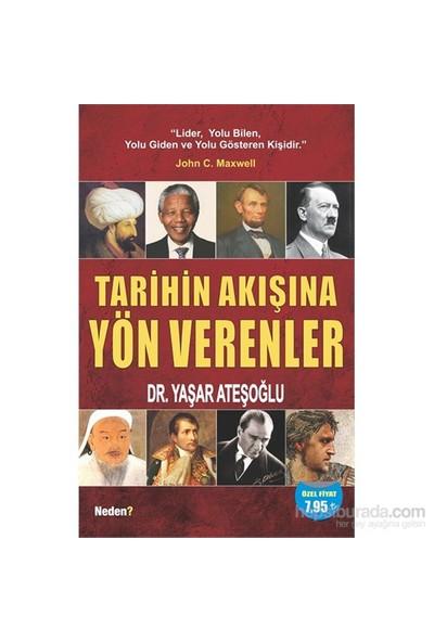 Tarihin Akışına Yön Verenler-Yaşar Ateşoğlu