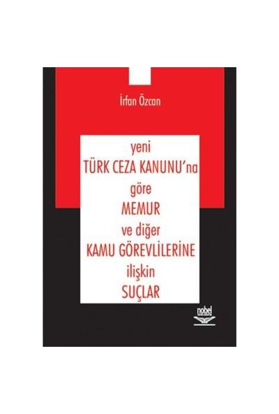 Yeni Türk Ceza Kanunu'na Göre Memur Ve Diğer Kamu Görevlilerine İlişkin Suçlar