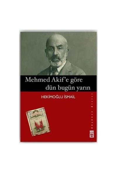 Mehmed Akif'E Göre Dün Bugün Yarın-Hekimoğlu İsmail