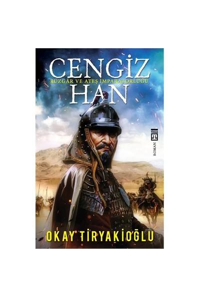 Cengiz Han: Rüzgar Ve Ateş İmparatorluğu - Okay Tiryakioğlu