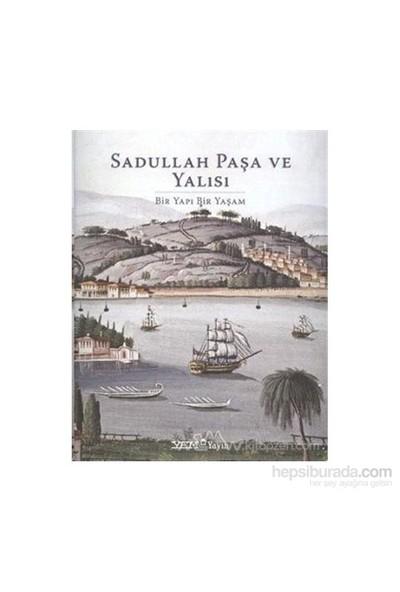 Sadullah Paşa Ve Yalısı (Ciltli)-Ali Akyıldız