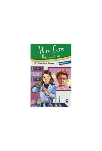 Marie Curie: Bilimin İzinde - Recep Şükrü Apuhan