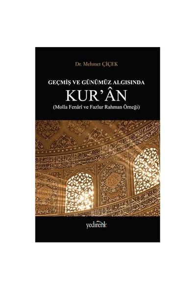 Geçmiş Ve Günümüz Algısında Kur'An-Mehmet Çiçek