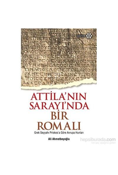 Attila'nın Sarayı'nda Bir Romalı - Ali Ahmetbeyoğlu