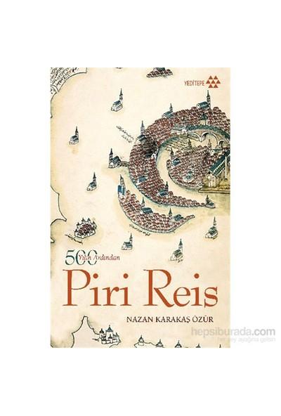 Piri Reis 500 Yılın Ardından-Nazan Karakaş Özür