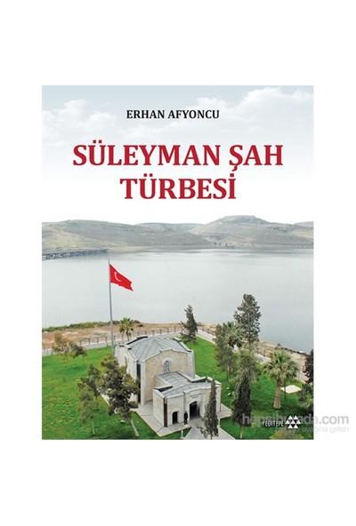 Süleyman Şah Türbesi-Erhan Afyoncu